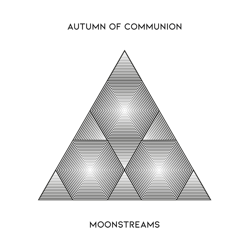 Moonstreams - Autumn Of Communion