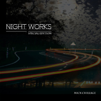 Night Works - Special Edition - Mick Chillage
